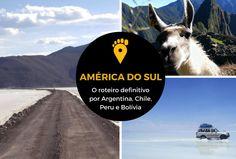 Todas as dicas do mochilão de 21 dias pela América do Sul que fiz. Tem Argentina, Bolívia, Chile, Peru, mais paradas especiais em Machu Picchu e Uyuni.