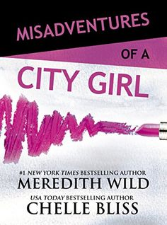 Misadventures of a City Girl by Meredith Wild SALE $12.37 https://www.amazon.com/dp/1943893403/ref=cm_sw_r_pi_dp_x_6LCHzbAQDN38Y