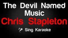 Chris Stapleton - The Devil Named Music Karaoke Lyrics