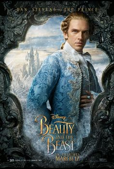 Three Reasons I Fell in Love With a Beast | Disney's Beauty and the Beast Review | Post 50 RX Dan Stevens, Series Poster, New Poster, Walt Disney, Disney Pixar, Live Action, Beauty And The Beast Movie, Motion Poster, Actors
