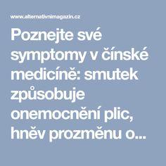 Poznejte své symptomy v čínské medicíně: smutek způsobuje onemocnění plic, hněv prozměnu onemocnění jater, ...