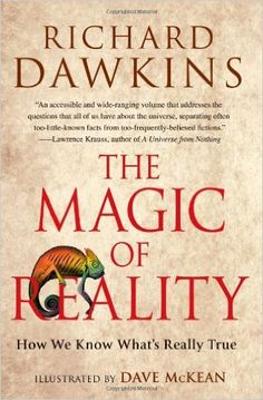 """Read """"The Magic of Reality How We Know What's Really True"""" by Richard Dawkins available from Rakuten Kobo. Richard Dawkins, bestselling author and the world's most celebrated evolutionary biologist, has spent his career elucida. Richard Dawkins Books, The God Delusion, The Reader, Books To Read, My Books, Dave Mckean, Thought Experiment, Stephen Hawking, Reading Lists"""
