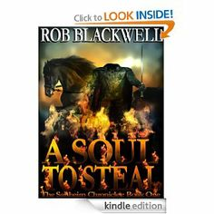 Amazon.com: A Soul To Steal (The Sanheim Chronicles, Book One) eBook: Rob Blackwell: Kindle Store