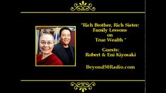 Rich Brother, Rich Sister: Family Lessons on True Wealth: Listen to an interview with bestselling author and entrepreneur Robert Kiyosaki and his younger sister Eni. Eni is a highly devout Buddhist nun. The book came about as their two worlds collided when cancer and heart disease threatened Eni's health and a bad insurance plan gave way to a situation which a Buddhist monk suddenly had to think about economics. Brother and sister became reacquainted and discovered each other's philosophy.