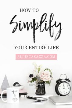 """We say """"I don't have time for that"""" when what we really mean is """"I have prioritized too many other things so that I don't have the energy/space/desire to do that"""" or maybe it's simply """"that is not a priority right now."""" It's sad because if we really look at our life, most of us would likely find that the things we're saying we don't have time for are the things (or people) that should be non-negotiables. Here is how to get organized, save time, and simply your entire life in a few steps!"""