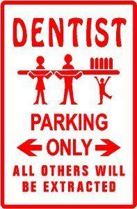 DENTIST PARKING sign * street medical teeth