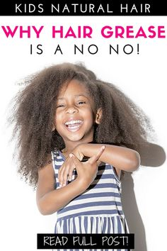WHY HAIR GREASE IS A NO NO! — Natural Hair Care for Girls