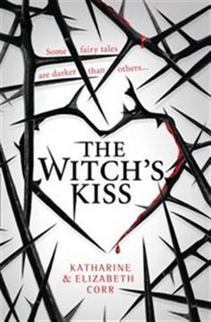 The NOOK Book (eBook) of the The Witch's Kiss (The Witch's Kiss Trilogy, Book by Katharine Corr, Elizabeth Corr Kiss Books, Ya Books, I Love Books, Books To Read, Book Suggestions, Book Recommendations, Book Nerd, Book 1, Fantasy Books