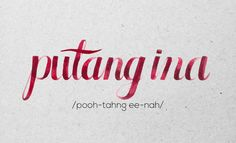 """Putang ina"" 16 Totally Useful Filipino Swear Words And How To Use Them Filipino Quotes, Filipino Words, Filipino Funny, Filipino Tattoos, Memes Tagalog, Tagalog Words, Tagalog Love Quotes, Love Quotes For Her, Cute Love Quotes"