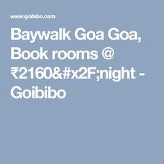 Baywalk Goa Goa, Book rooms @ ₹2160/night - Goibibo