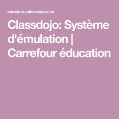 Classdojo: Système d'émulation | Carrefour éducation Communication Avec Les Parents, Virtual Class, Classroom Management, Life Hacks