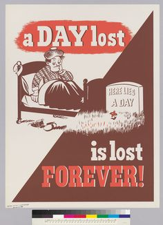 A DAY lost is lost FOREVER.  U S. United Aircraft Corporation.  c. 1942-1945.