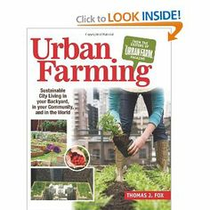 Urban Farming: Sustainable City Living in Your Backyard, in Your Community, and in the World [Paperback]