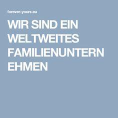 WIR SIND EIN WELTWEITES FAMILIENUNTERNEHMEN Aloe Vera, Forever Yours, Things To Do, World