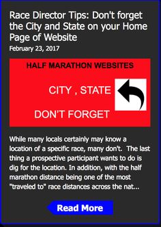 Race Director Tips: Don't forget the City and State on your Home Page of Half Marathon Website  http://www.halfmarathonsearch.com/single-post/2017/02/23/Race-Director-Tips-Dont-forget-the-City-and-State-on-your-Home-Page-of-Website  running, half marathons, events, jogging, walking