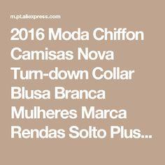 2016 Moda Chiffon Camisas Nova Turn-down Collar Blusa Branca Mulheres Marca Rendas Solto Plus Size S-XXL Blusas Casuais Femininas Loja Online   aliexpress móvel