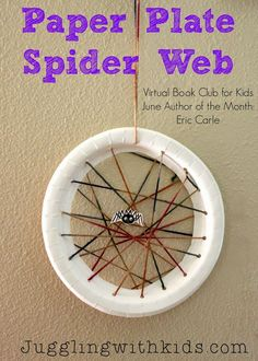 Juggling With Kids: Paper Plate Spider Web: Virtual Book Club for Kids: Eric Carle This is a great fine motor activity for preschoolers & it goes with the book The Very Busy Spider June Eric Carle, Charlottes Web Activities, The Very Busy Spider, Web Activity, This Is A Book, Motor Activities, Fine Motor Skills, Preschool Activities, Incy Wincy Spider Activities