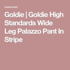 Goldie | Goldie High Standards Wide Leg Palazzo Pant In Stripe