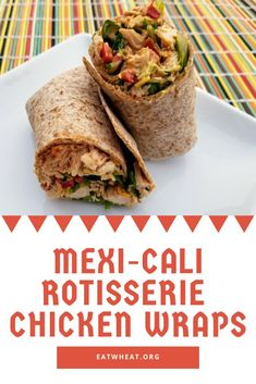 This wrap features shredded rotisserie chicken which means that you can easily put together a quick weeknight meal. These wraps can easily be customized to accommodate your family's preferences.   Mexi-Cali Rotisserie Chicken Wraps Quick & Easy   EatWheat Chicken Wrap Recipes, Chicken Wraps, Chicken Ideas, Quick Weeknight Dinners, Quick Easy Meals, Clean Dinners, Lunch Recipes, Easy Dinner Recipes, Sandwich Recipes