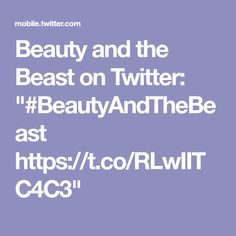 "Beauty and the Beast on Twitter: ""#BeautyAndTheBeast https://t.co/RLwIITC4C3"""