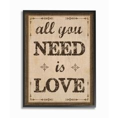 Stupell All You Need Is Love Framed Giclee Texturized Art