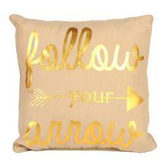 Need this - Metallic Gold Follow Your Arrow Pillow   Kirklands