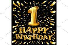 happy birthday one balloon gold by Rommeo79 on @creativemarket