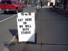 I would definitely eat at this restaurant solely because of this sign.