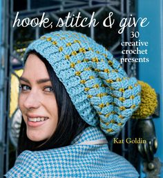 Buy: Hook. Stitch & Give: 30 crochet presents by Kat Goldin
