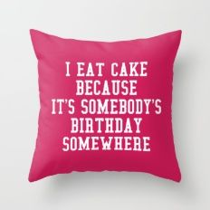 I Eat Cake Funny Quote Throw Pillow