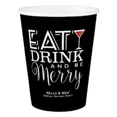 Eat, Drink and Be Merry! Paper Cup