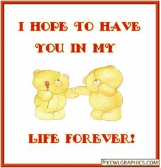 I hope to have you in my life forever bears Graphic plus many other high quality Graphics for your Facebook profile at KewlGraphics.com.