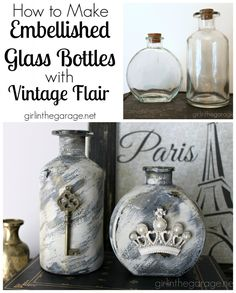 How to make embellished glass bottles with vintage flair!  girlinthegarage.net