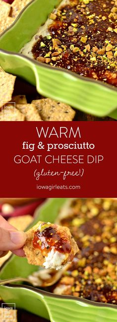 Warm Fig and Prosciutto Goat Cheese Dip is an irresistible gluten-free dip recipe! Layers of goat cheese and prosciutto, fig jam, and pistachios is a hit at parties. @Crunchmaster | iowagirleats.com
