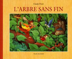 L'arbre sans fin, Claude Ponti (Recommandation R.) Claude Ponti, Eden Book, 4 Kids, Childrens Books, Good Books, Albums, Amazon Fr, Magazines, Anna