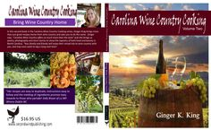 Ginger King's Carolina Wine Country Cooking Volume 2  Order your own cover:  http://suzettevaughn.wix.com/suzettevaughn#!author-advice--assistance/c22hz