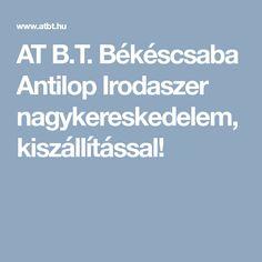 ATBT Irodaszer Kft. Antilop Irodaszer nagykereskedelem, kiszállítással!