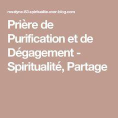 Prière de Purification et de Dégagement - Spiritualité, Partage