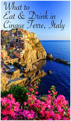 What you have to Eat and Drink in Cinque Terre, Italy!