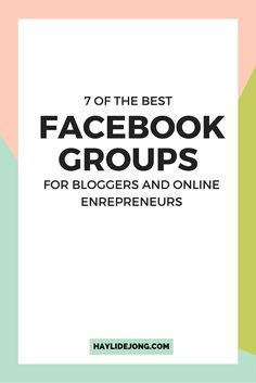 Looking for some awesome facebook groups to join? Here are 7 that I am a part of. They all provide great value AND have some awesome bloggers and online entrepreneurs in them.