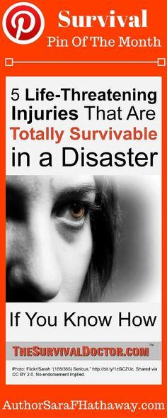 The Changing Earth: 5 Life Threatening Injuries That Are Totally Survivable During a Disaster: Pin of the Month