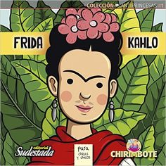 ANTI PRINCESAS# 1: FRIDA KAHLO PARA CHICAS Y CHICOS: NADIA FINK PITU SAA: 9789874502186: Amazon.com: Books