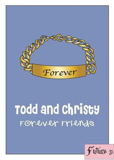 Todd and Christy, just gives me a warm feeling when I think of them! Forever they will be friends!