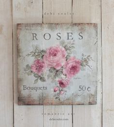 Romantic Shabby Cottage Chic Vintage Style Roses Bouquets Wood Sign by Debi Coules