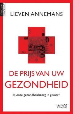 De prijs van uw gezondheid : is onze gezondheidszorg in gevaar? -  Annemans, Lieven -  plaats 601.51 # Diensten gezondheidsinstellingen