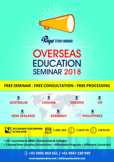 Overseas Education Seminar 2018 at Riya Study Abroad Cochin. Free Seminar !!! Free Consultation !!! Free Processing !!! Plan your higher studies abroad to full fill your future dreams by meeting our expert counselors.  Visit our website http://www.riyaeducation.com/