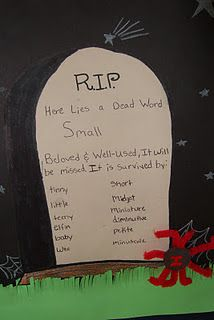 """Great lesson in October for over used or weak words. """"Bury"""" a word and use a thesaurus to find better words. Display around the room."""