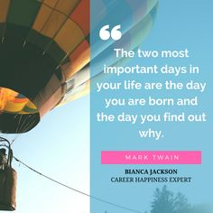 """The two most important days in your life are the day you are born and the day you find out why."" — Mark Twain #careerplanning #dreamjob #dreamcareer #birthday #purpose #lifepurpose #marktwain #careerwomen #careerwoman #careercoaching"