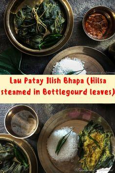 Lau Patay Ilish Bhapa (Hilsa steamed in Bottlegourd leaves) Chef Recipes, Fish Recipes, Indian Food Recipes, Cooking Recipes, Ethnic Recipes, Best Curry Recipe, Curry Recipes, Bangladeshi Food, Kitchens