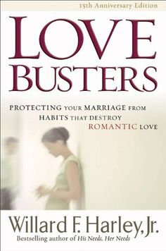 Love Busters: Protecting Your Marriage from Habits That Destroy Romantic Love by Willard F. Jr. Harley, http://www.amazon.com/dp/B00B76T4CQ/ref=cm_sw_r_pi_dp_DmlZsb0H316NX